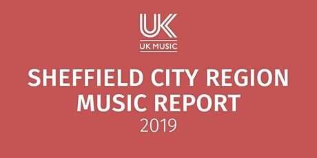 Sheffield City Region Music Report Launch tickets