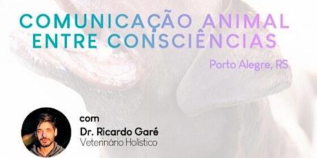 Inscrição - Curso Inicial Comunicação Animal (15 e 16 de abril - Porto Alegre) ingressos