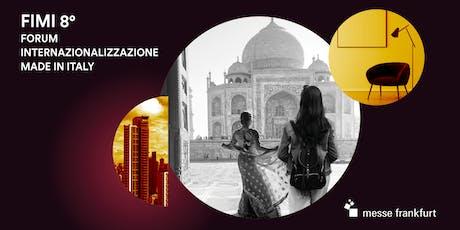 8° FIMI: Forum Internazionalizzazione Made In Italy biglietti