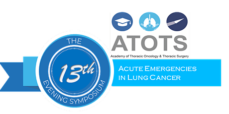 ATOTS 13th Evening Symposium -Acute Emergencies in Lung Cancer tickets