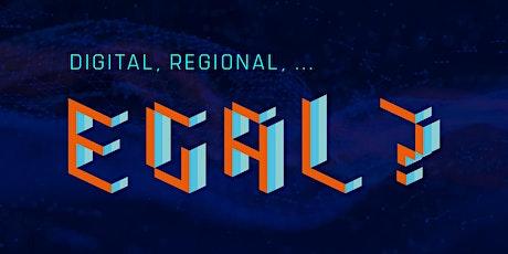 Digital, regional, egal? Ein Weckruf für den Mittelstand Tickets