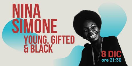 Nina Simone | Young Gifted and Black biglietti