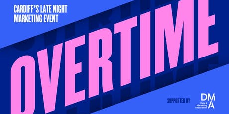 Overtime - Cardiff's late night marketing event tickets