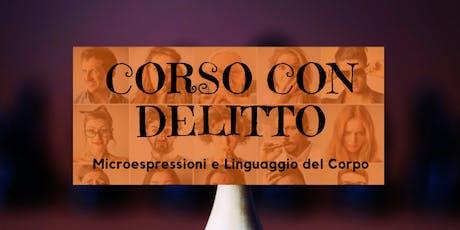 CORSO CON DELITTO: Microespressioni e Linguaggio del Corpo biglietti