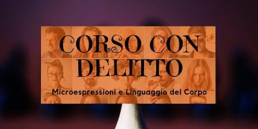 CORSO CON DELITTO: Microespressioni e Linguaggio del Corpo