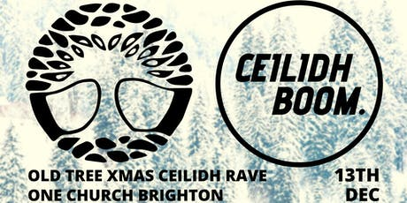 Old Tree Xmas Ceilidh Rave! EARLY BIRD tickets