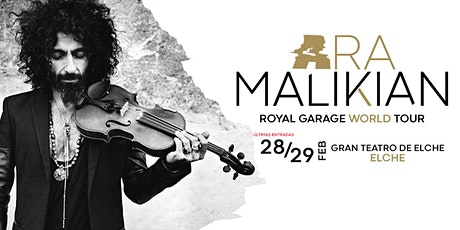 Ara Malikian en Elche - Royal Garage World Tour (29 de febrero) entradas