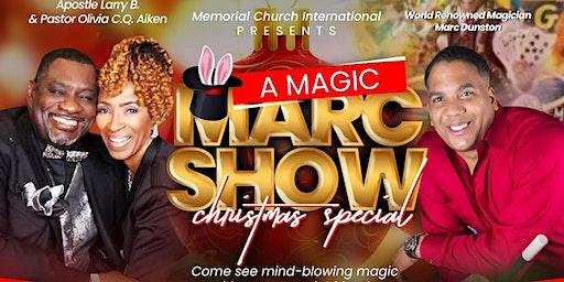 Memorial Church International presents A Magic Marc Christmas Special!