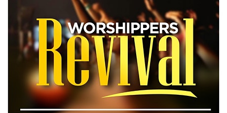 Worshippers Revival London tickets