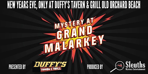 "New Years Eve ""Mystery at Grand Malarkey"" Mystery Dinner"