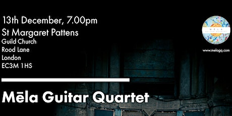 Mela Guitar Quartet - London, St Margaret Pattens tickets