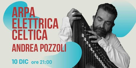 Andrea Pozzoli | Arpa celtica elettrica biglietti