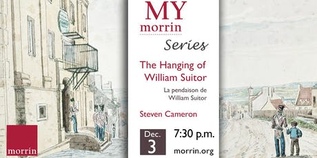 My Morrin | Series: The Hanging of William Suitor tickets