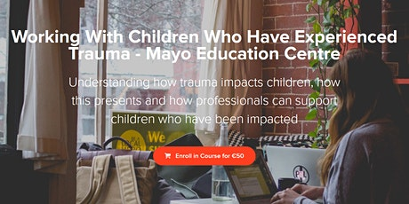 Working With Children Who Have Experienced Trauma  tickets