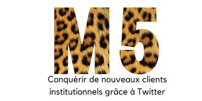 Module 5 Conquérir de nouveaux clients institutionnels grâce à Twitter
