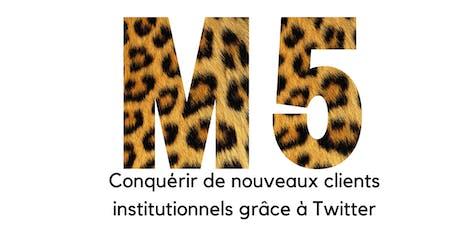 Module 5 Conquérir de nouveaux clients institutionnels grâce à Twitter billets