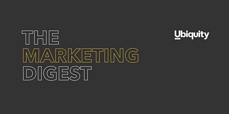 The Marketing Digest Hosted By Ubiquity Group tickets