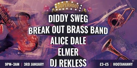 Superhoot: Diddy Sweg, Break Out Brass, Alice Dale + More! tickets