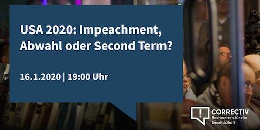 USA 2020: Impeachment, Abwahl oder Second Term?