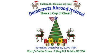 Come Share a Cup of Cheer with Democrats Abroad Ireland tickets