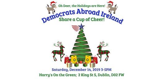 Come Share a Cup of Cheer with Democrats Abroad Ireland