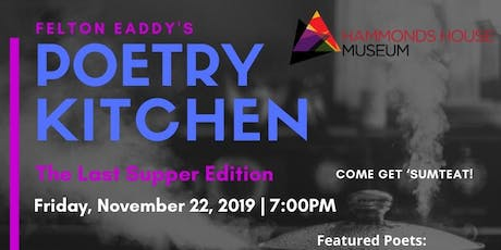 Felton Eaddy's Poetry Kitchen - The Last Supper tickets