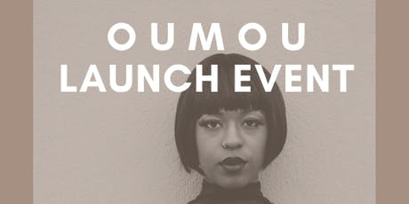OUMOU  LAUNCH EVENT tickets