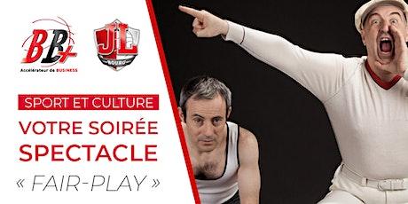 """BB+ Pré-inscription - Votre spectacle """"Fair-Play"""" billets"""
