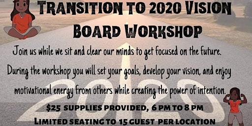 Transition to 2020 Vision Board Workshop