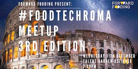 #FoodTechRoma Meetup - 3rd edition biglietti