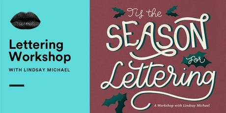 T'is the lettering season — A Workshop with Lindsay Michael tickets