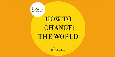How To Change The World 2020