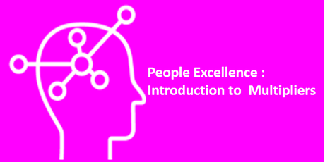 People Excellence : Introduction to Multipliers tickets