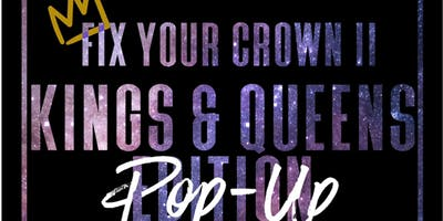 Fix Your Crown Part II Pop Up Shop: Kings and Queens Edition