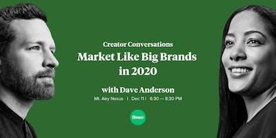 Creator Conversations: Market Like Big Brands In 2020