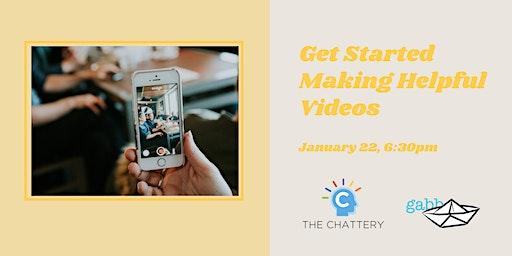 Get Started Making Helpful Videos