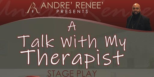 A Talk with My Therapist, Stage Play.