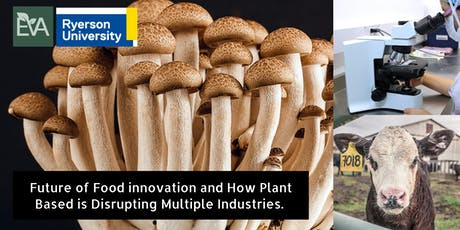 Future of Food Innovation &How PlantBased is Disrupting Multiple Industries tickets