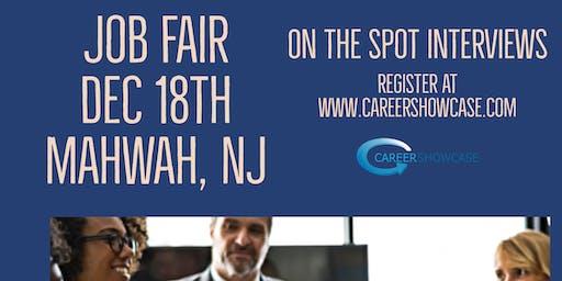NEXT WEDNESDAY. Mahwah, NJ Job Fair. December 18, 2019 5pm. On the spot interviews with multiple companies.