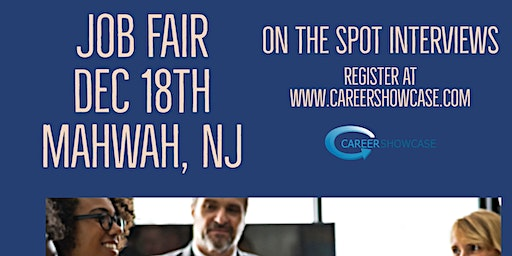 THIS WEDNESDAY. Mahwah, NJ Job Fair. December 18, 2019 5pm. On the spot interviews with multiple companies.