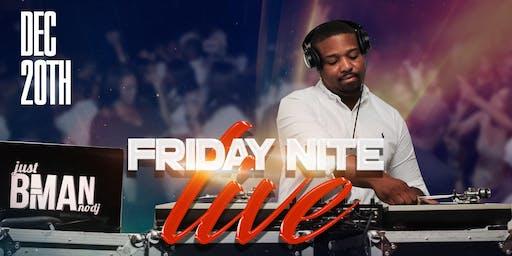 Friday Night Live w/B-Man
