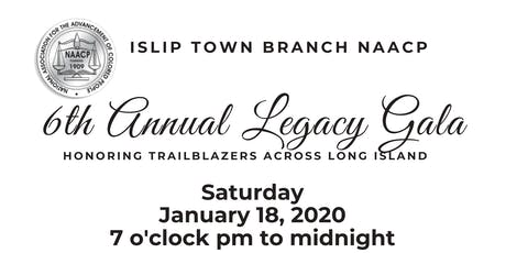 Islip Town Branch NAACP 6th Annual Legacy Gala tickets