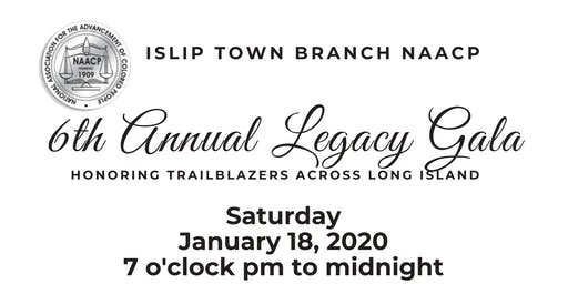 Islip Town Branch NAACP 6th Annual Legacy Gala