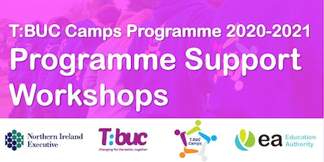 T:BUC Camps Programme Support Workshops for 2020-2021 tickets