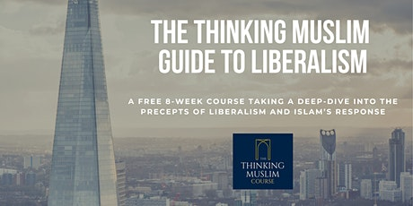 The Thinking Muslim Guide to Liberalism - London tickets