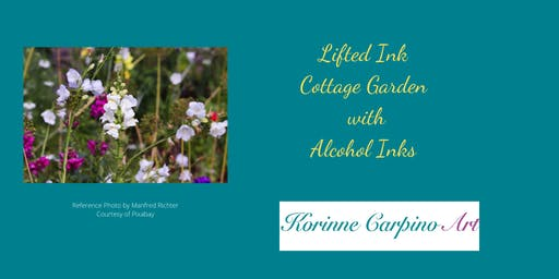 Alcohol Ink Painting Workshop - Lifted Ink Cottage Garden