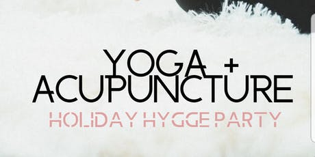 Yoga + Acupuncture: Holiday Hygge Party tickets