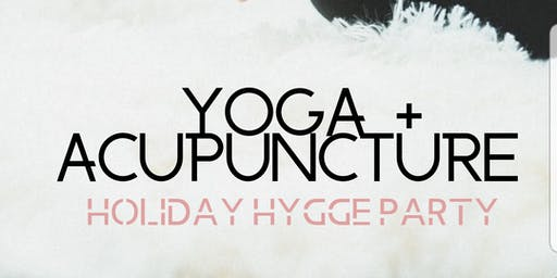 Yoga + Acupuncture: Holiday Hygge Party