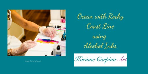 Alcohol Ink Painting Workshop Ocean with Rocky Coastline