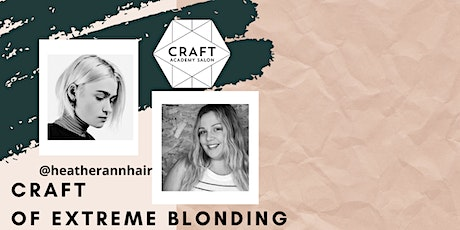 CRAFT OF EXTREME BLONDING tickets